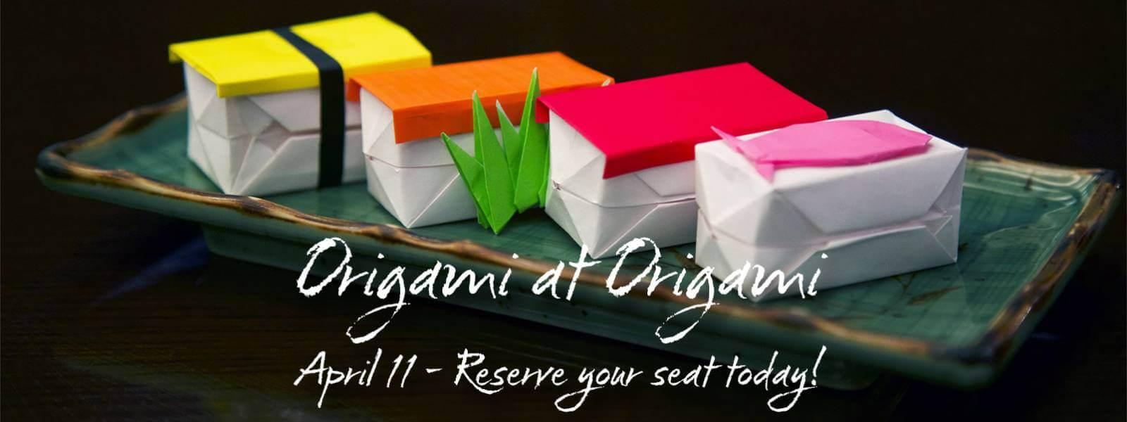 Origami at Origami April 11